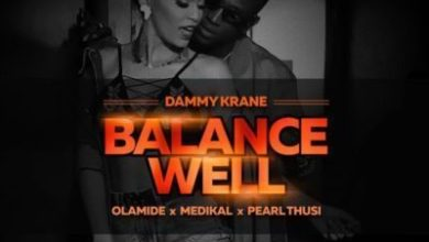 Photo of Download : Dammy Krane – Balance Well Ft Olamide x Medikal x Pearl Thusi