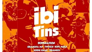 Photo of Download : DopeNation – Ibi Tins Ft Quamina Mp X Eddie Khae X Twitch X Kofi Mole X Tulenkey (Prod By B2)