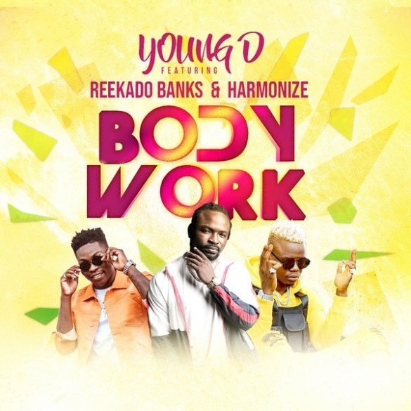 Download : Young D Ft Reekado Banks x Harmonize – Body Work