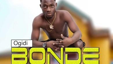 Photo of Download : Ogidi – Bonde (Prod.by MicBurnerz Music)
