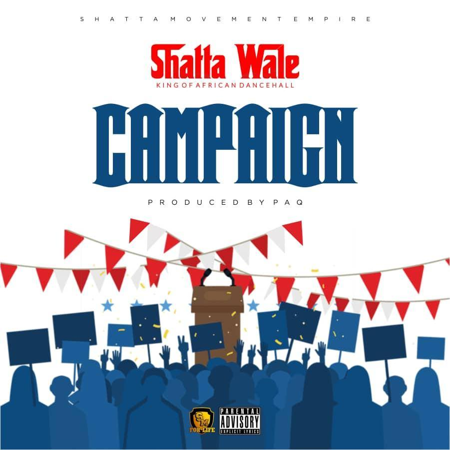 Download : Shatta Wale - Campaign (Prod By PAQ)