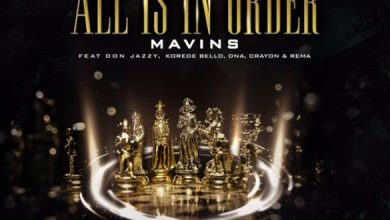 Photo of Download : Mavins – All Is In Order Ft Don Jazzy x Rema x Korede Bello x DNA x Crayon