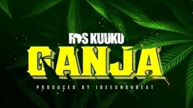 Photo of Download : Ras Kuuku – Ganja (Prod. By IbeeOnDaBeat)