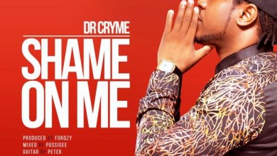 Photo of Download : Dr Cryme – Shame On Me (Prod. By Forqzy)