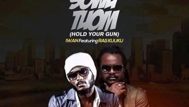 Photo of Download : IWAN Ft Ras Kuuku – Sowutuom (Hold Your Gun)