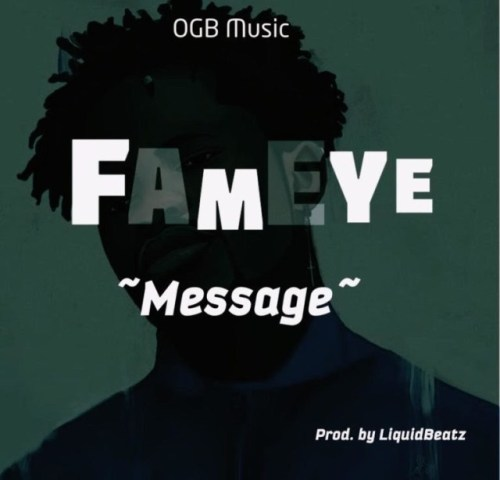 Fameye – Message (Prod. By Liquidbeatz)