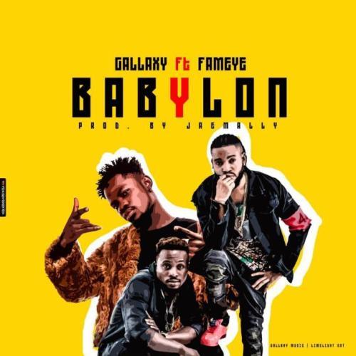 Gallaxy Ft. Fameye – Babylon (Prod By Jae Mally)