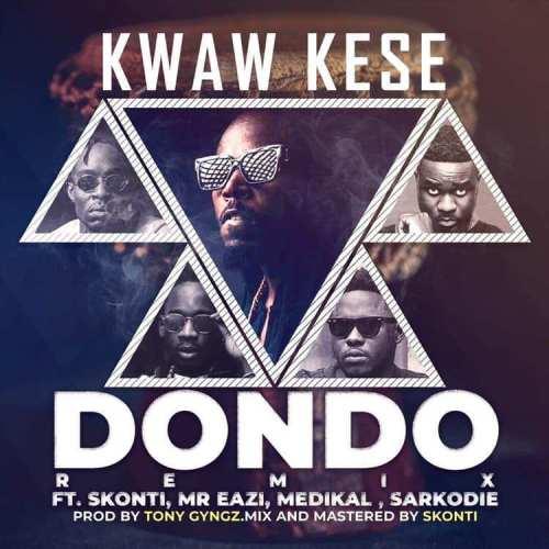 Kwaw Kese Ft Sarkodie x Medikal x Skonti – Dondo (Remix)