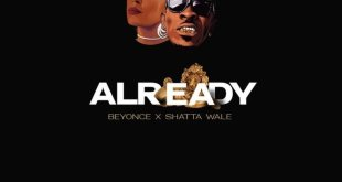 Lyrics Beyoncé Ft Shatta Wale & Major Lazer – Already