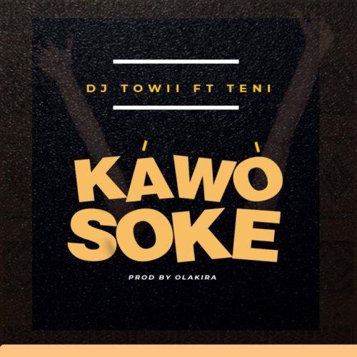 DJ Towii x Teni – Kawo Soke