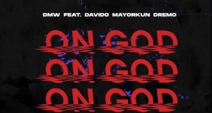 DMW – On God Ft Davido x Mayorkun x Dremo