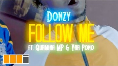 Photo of Donzy – Follow Me Ft Quamina MP & Yaa Pono (Official Video)