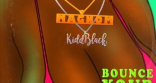 Magnom Ft KiddBlack – Bounce Your Titty