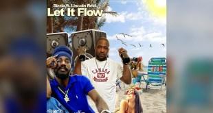 Sizzla Ft. Lincoln Reid – Let It Flow
