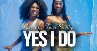 Becca Ft Tiwa Savage – Yes I Do (lyrics)