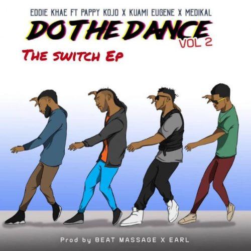 Eddie Khae Ft Kuami Eugene x Medikal x Pappy KoJo – Do Da Dance (Remix)