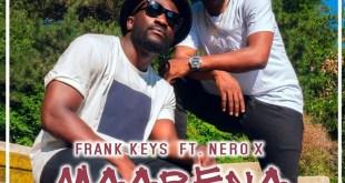 Frank keys Ft Nero X - Maabena