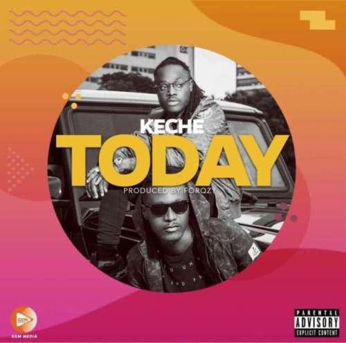 Keche – Today (Prod. By Forqzy Beatz)