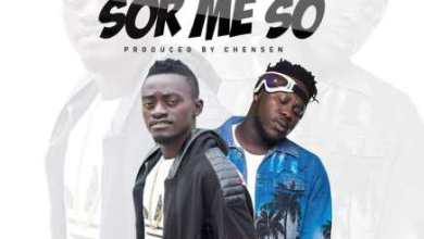 Photo of Download : Lil Win Ft. Medikal – Sor Me So (Prod. By Chensee Beatz)