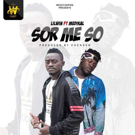 Lil Win Ft. Medikal – Sor Me So