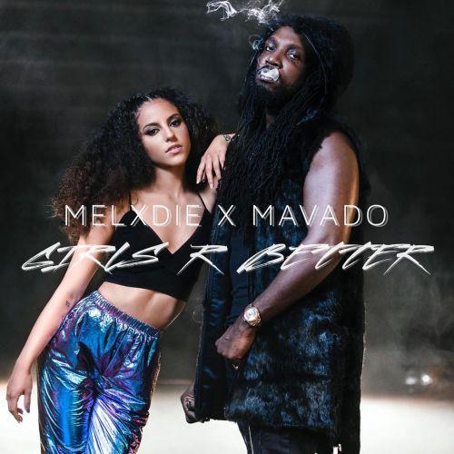 Mavado x Melxdie - Girls R Better