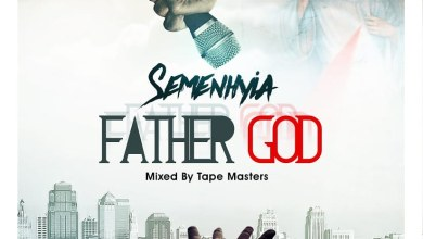 Photo of Download : Semenhyia – Father God