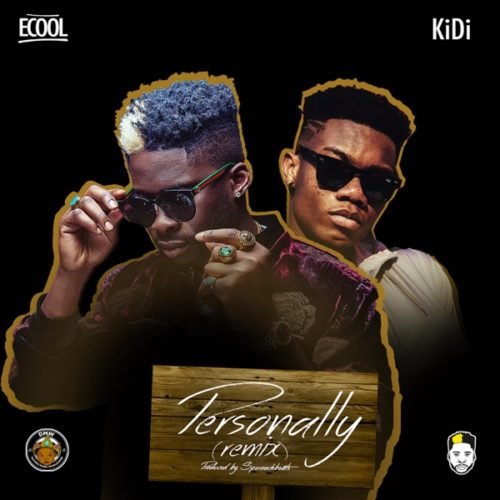 DJ Ecool Ft KiDi - Personally (Remix)