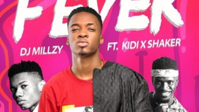 Photo of Download : DJ Millzy Ft KiDi & Shaker – Fever (Prod By DatBeatGod)