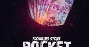 Flowking Stone – Pocket (Prod By Kc Beatz)