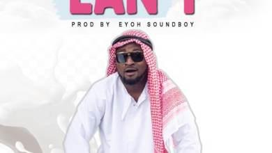 Photo of Download : Funny Face – Lan T (Prod By Eyoh Soundboy)