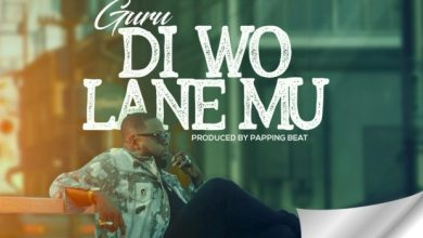 Photo of Guru – Di Wo Lane Mu (Prod By Popping Beatz)
