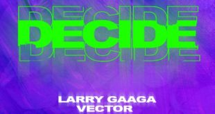 Larry Gaaga Ft Vector - Decide