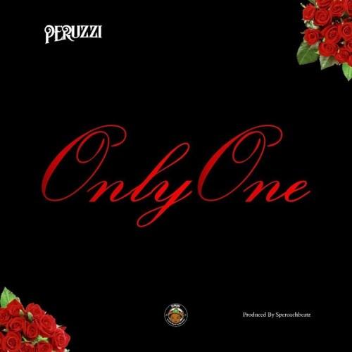 Peruzzi – Only One (Prod By Speroach Beatz)