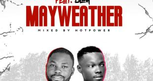Rootikal Ft Blay - Mayweather (Mixed By HotPower)