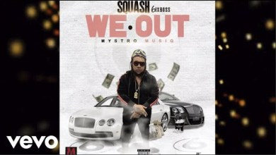Photo of Squash – We Out (Official Audio)
