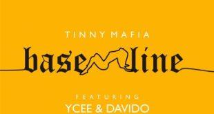 Tinny Mafia Ft Ycee x Davido – Baseline (Prod. By Adey)