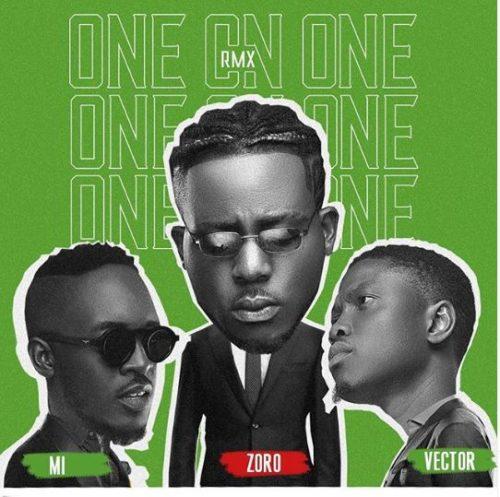 Zoro Ft MI & Vector - One on One (Remix)