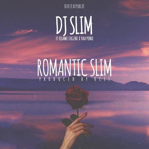 DJ Slim Ft Kuami Eugene x Yaa Pono – Romantic Slim (Prod By KC Beatz)