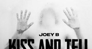 Joey B – Kiss & Tell (Prod By Altranova)