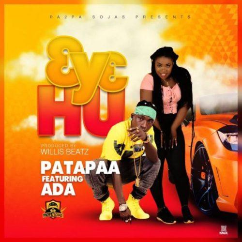Patapaa Ft Ada – 3y3 Hu (Prod By WillisBeatz)