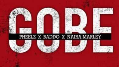 Photo of Pheelz x Olamide x Naira Marley – Gobe