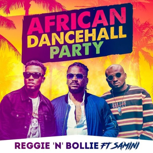 Reggie 'N' Bollie Ft Samini – African Dancehall Party