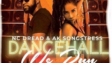 Photo of Ak Songstress x Nc Dread – Dancehall We Run