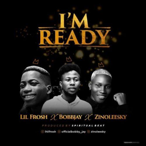 Bobby Jay Ft. Zinoleesky & Lil Frosh – Ready