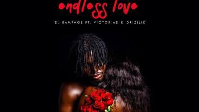 Photo of DJ Rampage Ft Victor AD x Drizilik – Endless Love