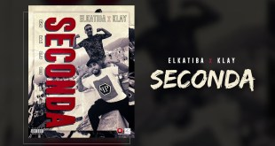 EL KATIBA FT. KLAY BBJ – SECONDA