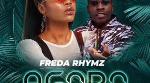 Freda Rhymz Ft Article Wan – Agoro