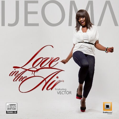 Ijeoma Ft. Vector – Love In The Air