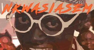 Kwesi Arthur Ft. Lil Win X Bisa Kdei – Nkwasiasem (Prod. By MOG Beatz)