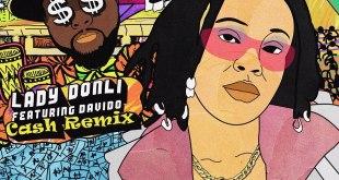 Lady Donli Ft Davido – Cash (Remix)